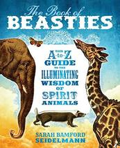 The Book of Beasties: Your A-to-Z Guide to the Illuminating Wisdom of Sp... - £8.23 GBP