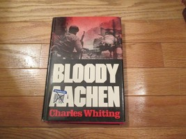 Bloody AAchen World war 2 WW2 Charles Whiting HC Book - $9.99