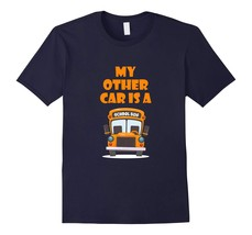 Dad Shirts - My Other Car Is A School Bus Driver Shirt. Gift For Dad Men - $19.95+