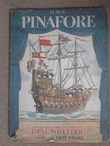 H. M. S. Pinafore [Hardcover] Opal Wheeler and Fritz Kredel