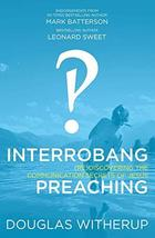 Interrobang Preaching: (re)Discovering the Communication Secrets of Jesu... - $3.99