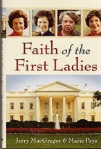 Faith of the First Ladies [Hardcover] Jerry MacGregor image 1