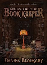 Legend of the Book Keeper (Lost City Chronicles, Book 1) (Lost City Chro... - $3.91