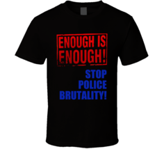 Enough Is Enough Stop Police Brutality Shirt Black Lives Matter Thin Blue Line   - $19.99