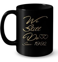 25th Wedding Anniversary We Still Do Gifts for Couple Gift Coffee Mug - $13.99+