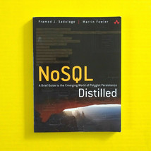 NoSQL Distilled A Brief Guide to the Emerging World of Polyglot Persiste... - $25.73