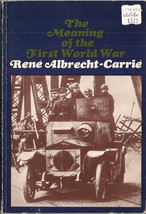 The Meaning Of The First World War by Rene Albrecht-Carrie - $19.95