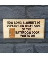 How Long Is A Minute Is Plaque, Funny Bathroom Door Plaque Toilet House 418 - $12.35