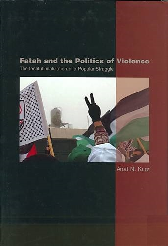 Fatah and the Politics of Violence by Kurz, Anat