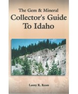 The Gem & Mineral Collector's Guide to Idaho - $9.95