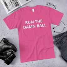 Run the Damn Ball t-shirt / run the Damn Ball / made in usa image 6