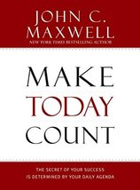 Make Today Count: The Secret of Your Success Is Determined by Your Daily Agenda  image 2