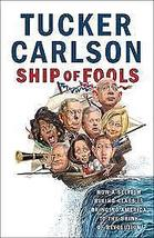 Ship of Fools: How a Selfish Ruling Class is Bringing America to the Bri... - $7.95