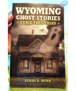 WYOMING GHOST STORIES Debra D. Munn  (2008, Paperback) 978193832946 USED... - $2.96