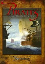 Pirates an Illustrated History Cawthorne, Nigel - $19.59