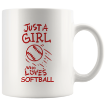 Just a Girl Who Loves Softball 11oz Ceramic Coffee Mug Gift Red Text - $19.95