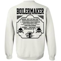 Being A Boilermaker T Shirt, Boilermaker A Trained Craftsman Who Produces Steel  - $16.99+