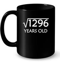 36th Birthday Ceramic Mug Square Root of 1296  36 Years Old - $13.99+