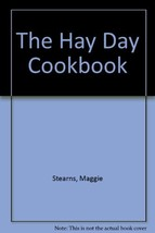 The Hay Day Cookbook Stearns, Maggie and Williams, Sallie Y. - $8.69