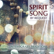 Spirit & Song by Request: Contemporary Traditions - $18.98