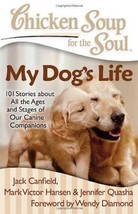 Chicken Soup for the Soul : My Dog's Life: 101 Stories : New Softcover  @ZB - $11.50