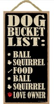 "Dog Bucket List Ball Squirrel Food Love Owner dogs Sign Plaque 5"" x 10"" - $10.95"