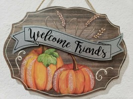 Fall Thanksgiving WELCOME FRIENDS Hanging Wall Sign Tabletop Plaque Decor - $16.99