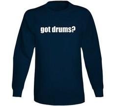 Got Drums Drummer Musician Long Sleeve T Shirt image 1