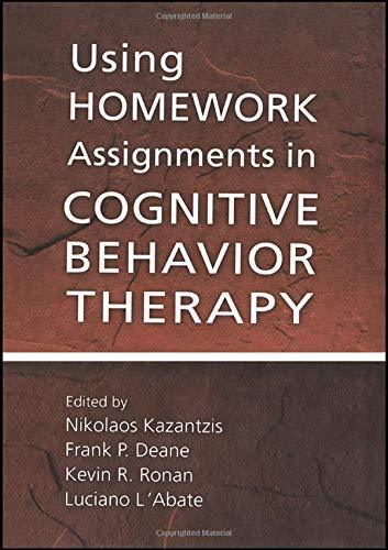 Using Homework Assignments in Cognitive Behavior Therapy [Hardcover] Kazantzis,