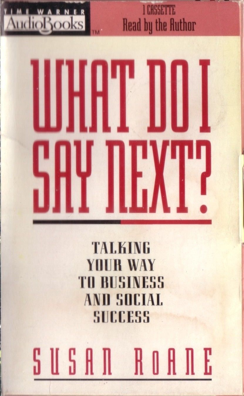 What do i say next talking your way to business social success susan roane 1997