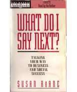 What Do I Say Next Talking Your Way to Business Social Success Susan RoA... - $3.00