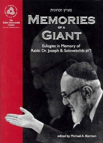 Memories of a Giant: Eulogies in Memory of Rabbi Dr. Joseph B. Soloveitchik (Rab