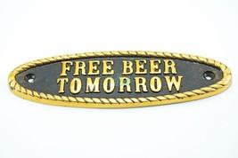 Brass Metal Cast Iron Free Beer Tomorrow Plaque Door Wall Bar Plaque Sig... - $9.50