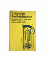 1977 Understanding Anesthesia Equipment Construction Care and Complicati... - $6.92
