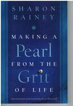 Making a Pearl from the Grit of Life by Sharon Rainey - $7.75