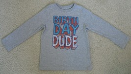 "THE CHILDREN'S PLACE LONG SLEEVE T-SHIRT ""BIRTHDAY DUDE"" BOYS SIZE 5T - $5.93"