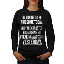 Trying To Be Awesome Jumper Funny Women Sweatshirt - $18.99