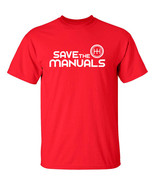 SAVE THE MANUALS Racing Automotive T-Shirt  ***FREE SHIPPING*  - $13.85 - $15.83