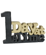 One Day At A Time - Blossom Bucket 3D Resin Sculptured Sign - $7.49