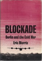 Blockade (Berlin and the Cold War) by Eric Morris - $8.88