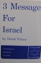 Three Messages for Israel: The Revelation of God's Word To God's People Prince,