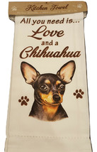 Chihuahua Kitchen Dish Towel Dog Theme All You Need Is Love & A CHIHUAHU... - $11.49