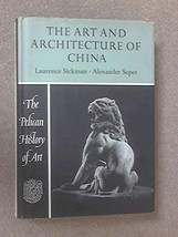 Art and Architecture of China [May 30, 1968] Sickman, Laurence and Sope... - $46.99