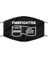 Funny Firefighter Black Face Mask, Just Rollin' With It, Unique Christma... - £12.25 GBP