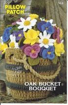 Pillow Patch Oak Bucket Bouquet Crochet Pattern~Annie's~NEW~1982 - $8.99
