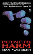 Intent to Harm [Paperback] [Dec 03, 2010] Washburn, Stan - $8.55