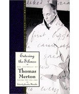 Entering the Silence: Becoming a Monk and Writer: 1941-1952 by Thomas Me... - $11.99