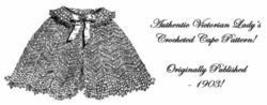 Victorian Edwardian Lady's Crocheted Cape Pattern 1903! - $4.99