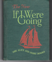 The New If I Were Going, The Alice And Jerry Books  -  Hardcovered And W... - $19.95