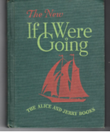 The New If I Were Going, The Alice And Jerry Books  -  Hardcovered And W... - $21.90